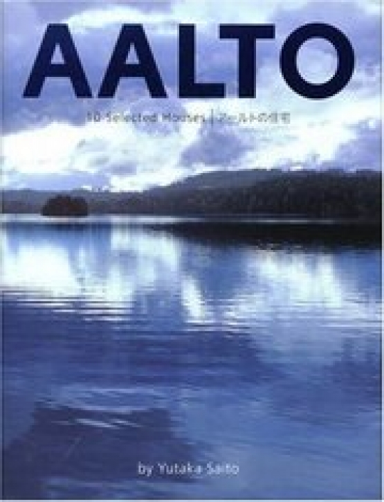 Alvar Aalto - 10 selected Houses: Beauty in Everyday Life