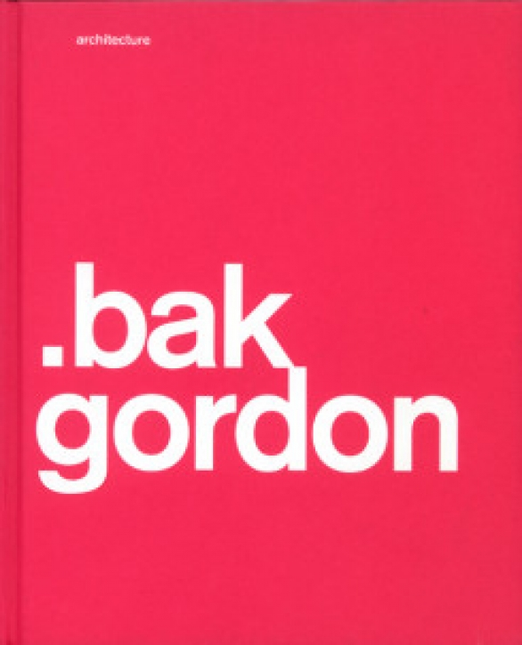 .bak Gordon - The Architecture of Ricardo Gordon Bak