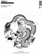 Arch+ 227 - Vietnam: Die Rückkehr des Klimas