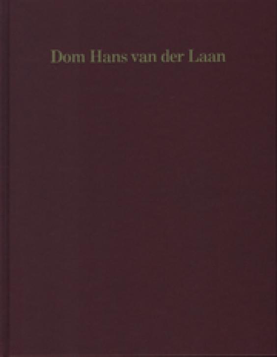 Dom Hans van der Laan - Works and Words