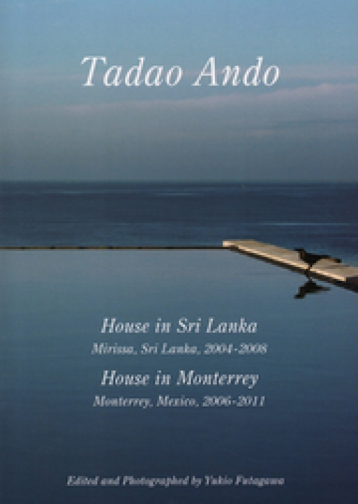 Tadao Ando - House in Sri Lanka, House in Monterey (Residential Masterpieces 12)