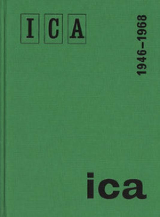 ICA - Institute of Contemporary Arts, London 1946-1968