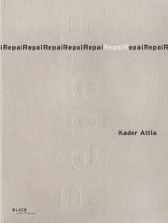 Kader Attia - Repair
