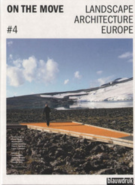 Landscape Architecture Europe #4 - On the move