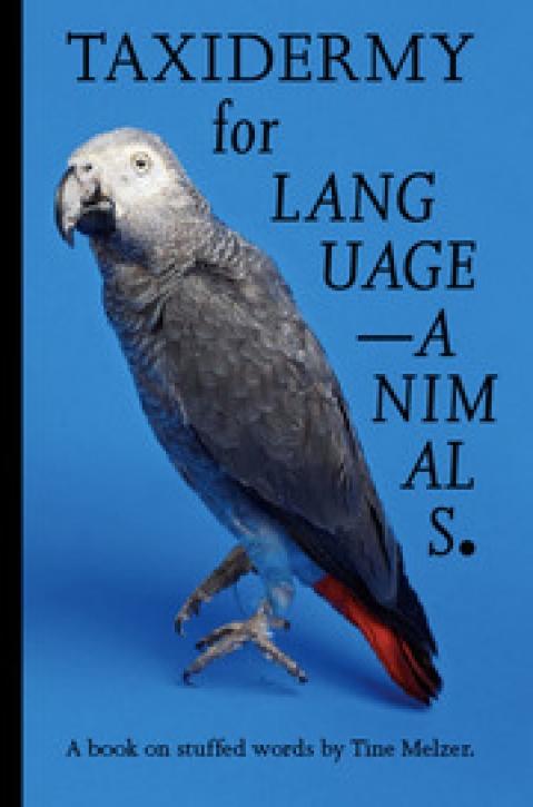 Tine Melzer - Taxidermy For Language-Animals