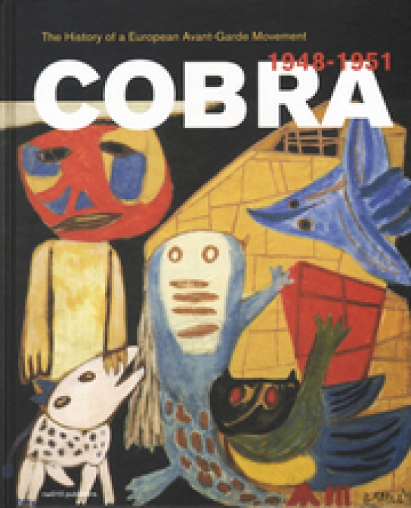 Cobra - A History of a European Avant-Garde Movement 1948-1951