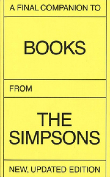 A Final Companion To Books From The Simpsons (SPECIAL OFFER WITH SLIHGT PRPODUCTION DAMAGE)
