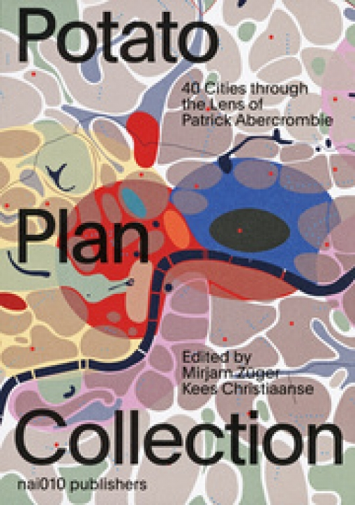 The Potato Plan Collection: 40 Cities Through the Lens of Patrick Abercrombie