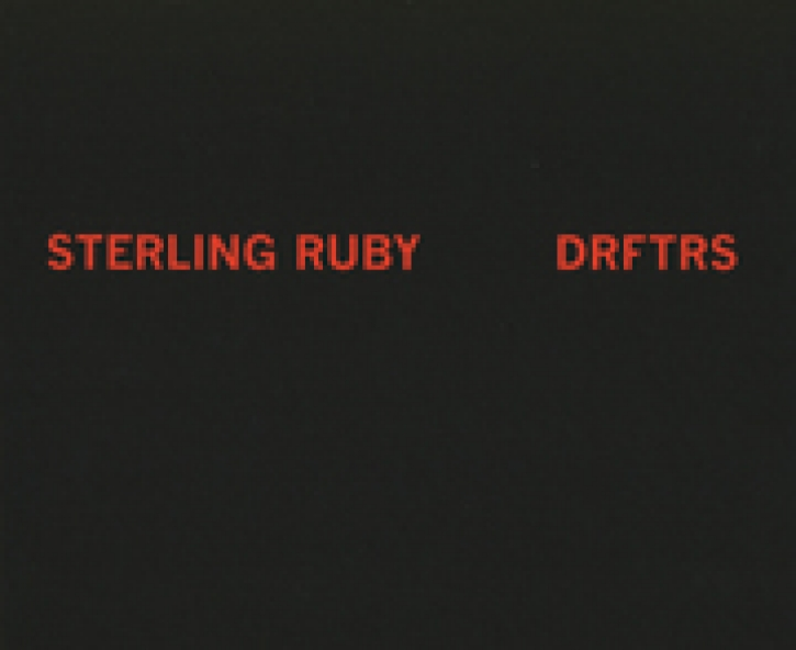 Sterling Ruby - DRFTERS