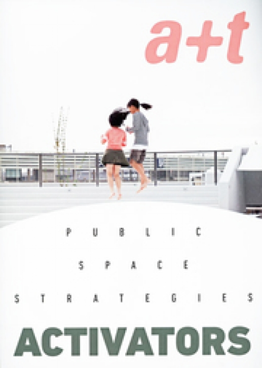 Activators - Public Space Strategies (A+T 51)