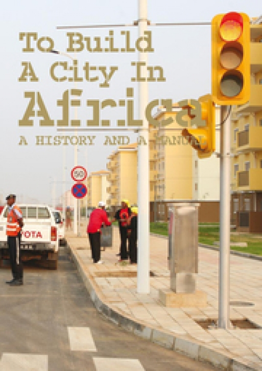 To Build a City in Africa: A History and a Manual