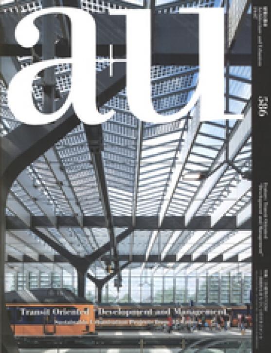 "Transit Oriented ""Development and Management"" (A+U 586)"