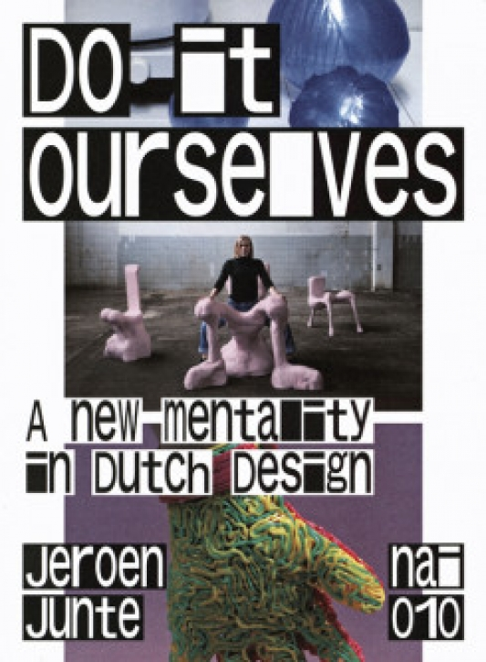 Do It Ourselves: A New Mentality in Dutch Design