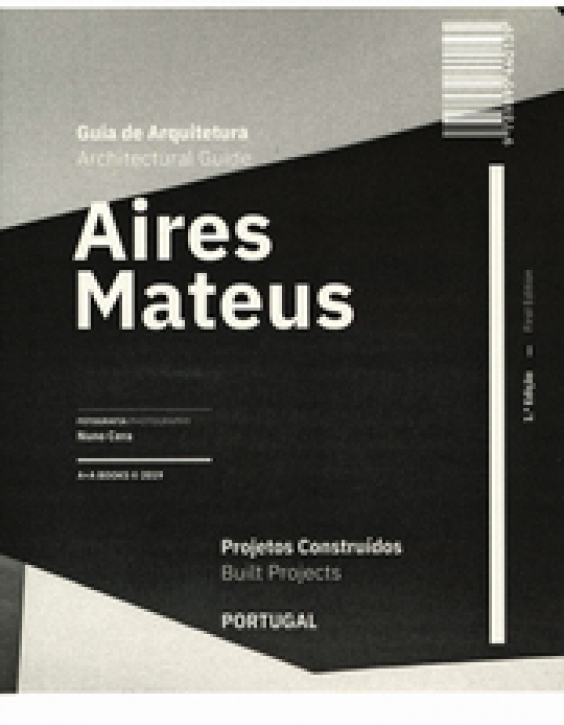Aires Mateus Architecture Guide - Built Projects