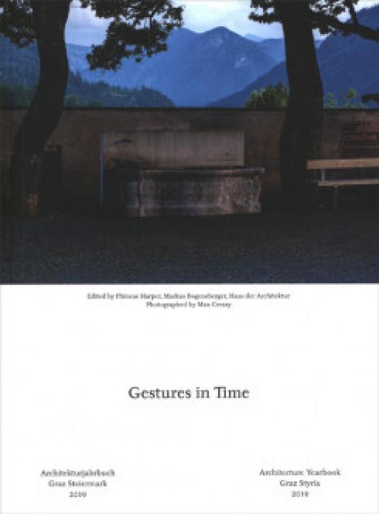 Gestures in Time - Architekturjahrbuch Graz Steinermark 2019