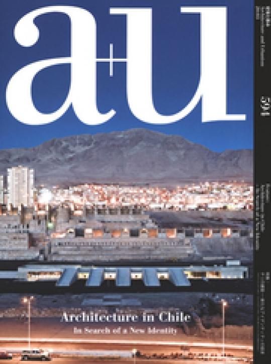 Architecture in Chile - In Search fo a New Identity (A+U 594)