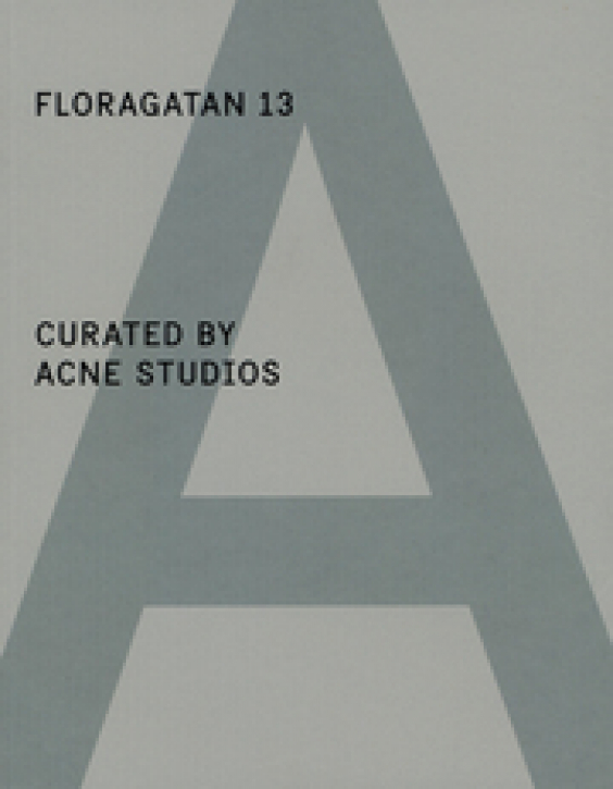 Floragatan 13 - Curated by ACNE Studios (Special Project # 3)