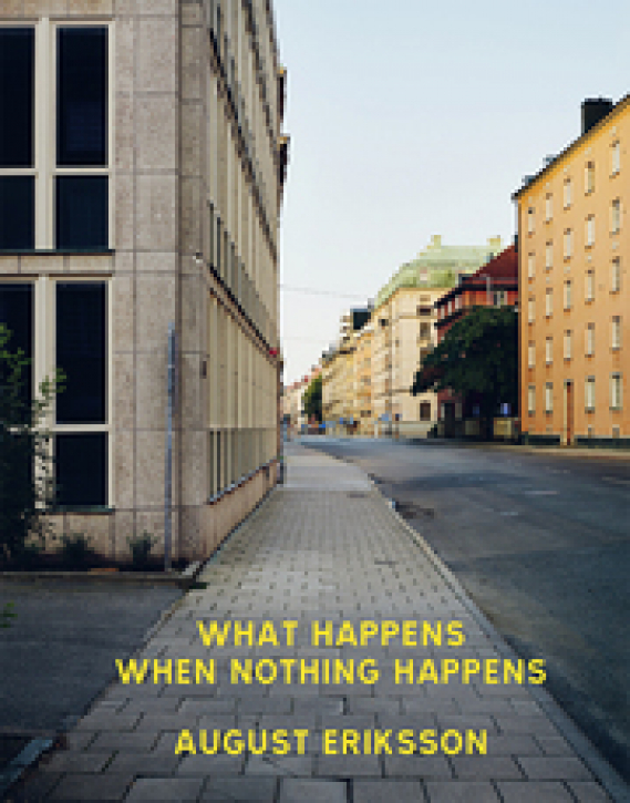 August Eriksson - What happens when nothing happens