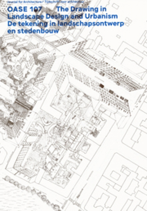 The Drawing in Landscape Design and Urbanism (Oase 107)
