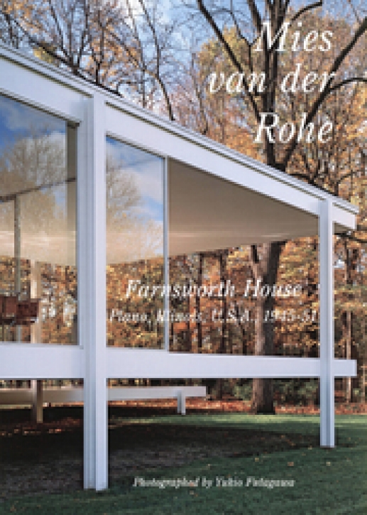 Mies van der Rohe - Farnsworth House (Residential Masterpieces 30)