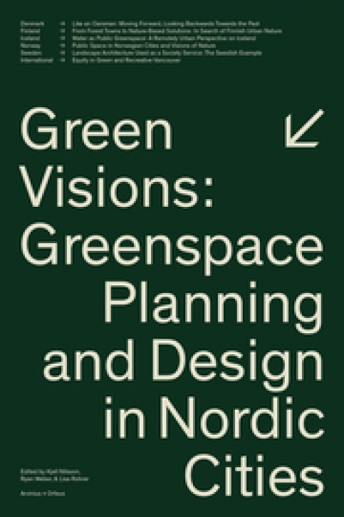Green Visions - Greenscape Planning and Design in Nordic Cities