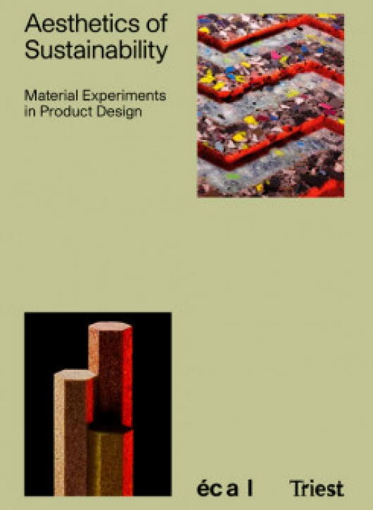 Aesthetics of Sustainability - Material Experiments in Product Design