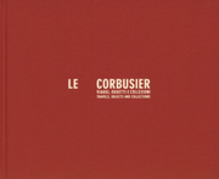 Le Corbusier - Travels, Objects and Collections