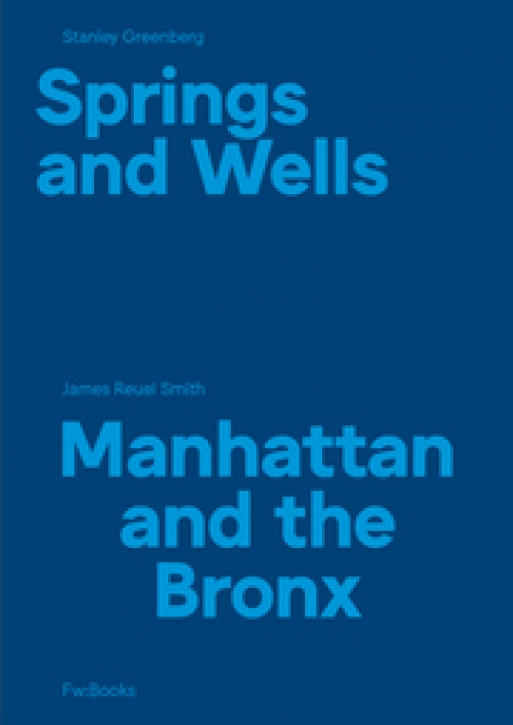 Stanley Greenberg - Springs and Wells / James Reuel Smith - Manhattan and the Bronx