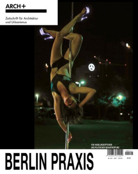 Arch+ 242 - Berlin Praxis