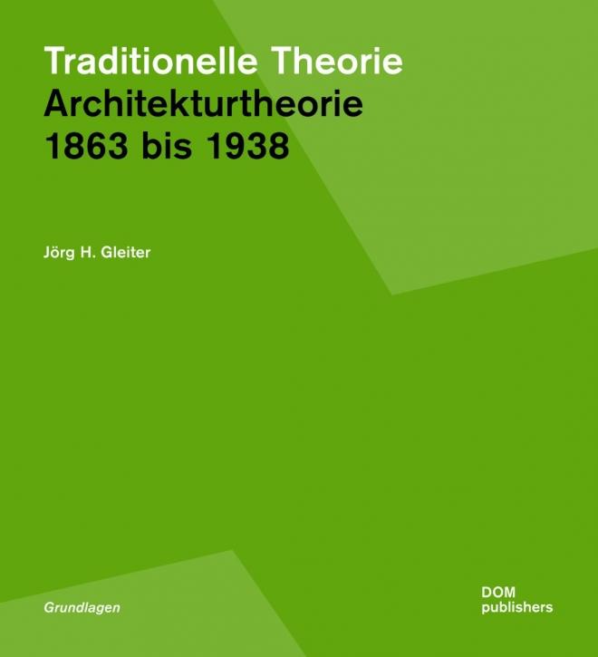 Traditionelle Theorie: Architekturtheorie 1863 bis 1938