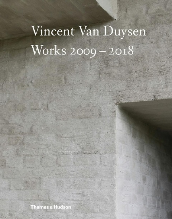 Vincent Van Duysen - Works 2009-2018