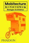 Mobitecture - Bewegte Architektur