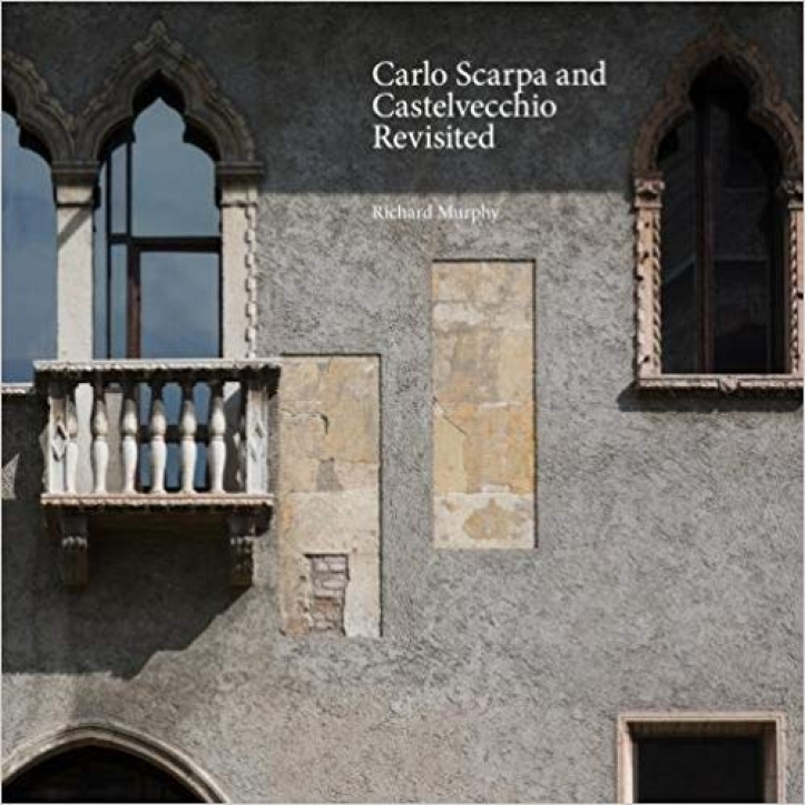 Carlo Scarpa and Castelvecchio Revisted
