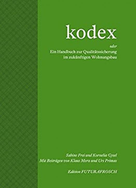 Kodex - Ein Handbuch zur Qualitätssicherung im zukünftigen Wohnungsbau