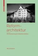 Reformarchitektur - Die Konstituierung der Ästhetik der Moderne