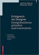 Erfolgreich als Designer - Designbusiness gründen und entwickeln