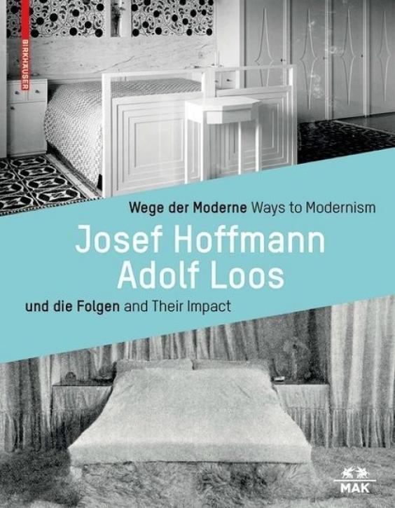 Wege der Moderne - Josef Hoffmann, Adolf Loos und die Folgen