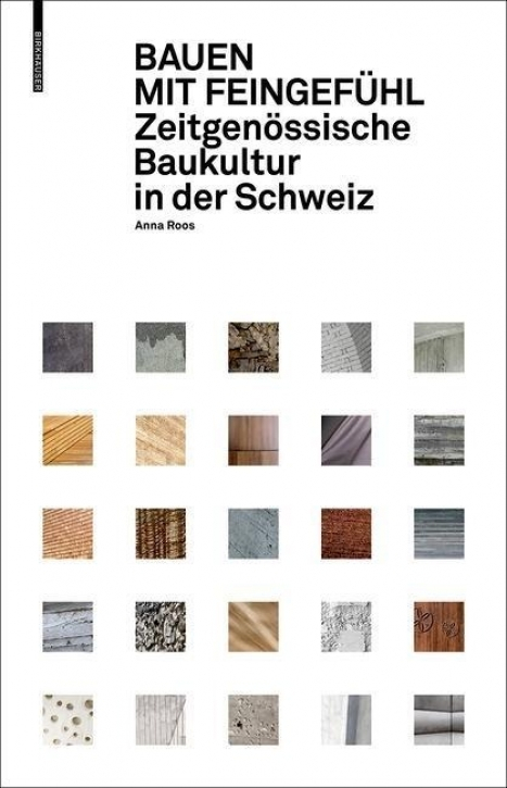 Bauen mit Feingefühl: Zeitgenössische Baukultur in der Schweiz