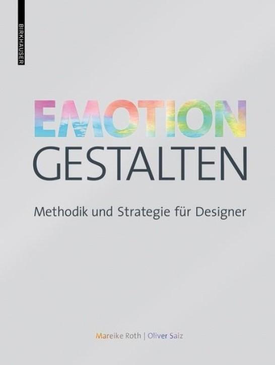 Emotion gestalten - Methodik und Strategie für Designer