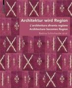Architektur wird Region - Die Regionalisierung von Architektur in Südtirol von circa 1880 bis in die Zwischenkriegszeit