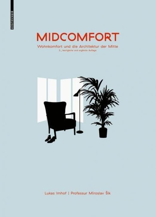 Midcomfort - Wohncomfort und die Architektur der Mitte