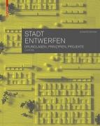 Stadt entwerfen - Grundlagen, Prinzipien, Projekte