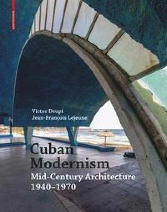 Cuban Modernism: Mid-Century Architecture 1940-1970