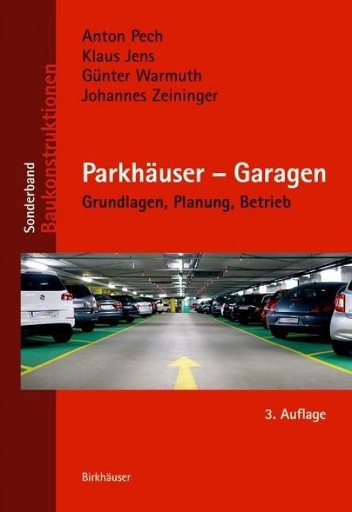 Parkhäuser, Garagen - Grundlagen, Planung, Betrieb
