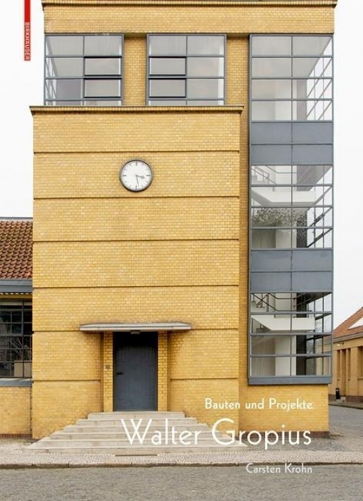 Walter Gropius - Bauten und Projekte