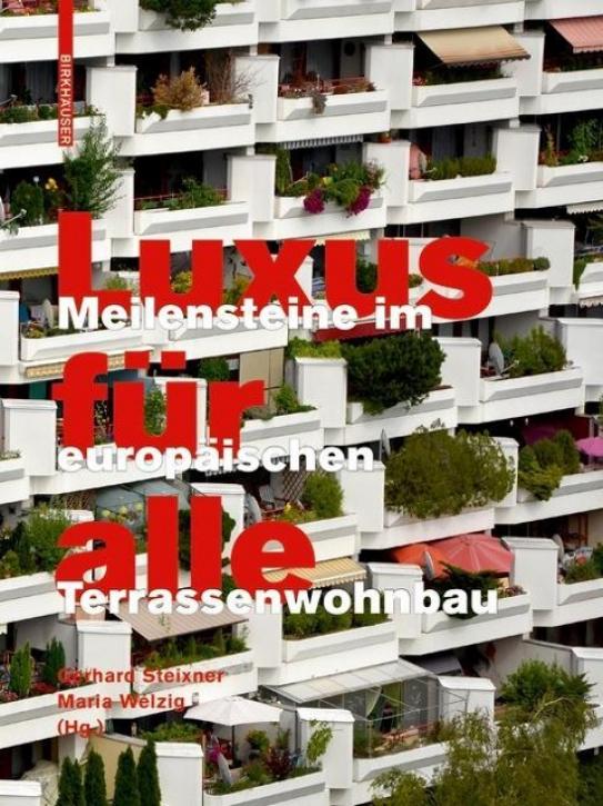 Luxus für alle - Meilensteine im europäischen Terrassenwohnbau