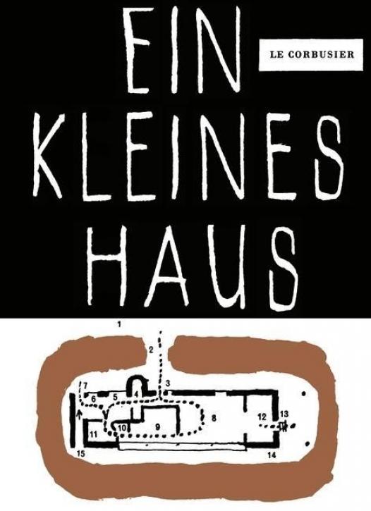 Le Corbusier - Ein kleines Haus