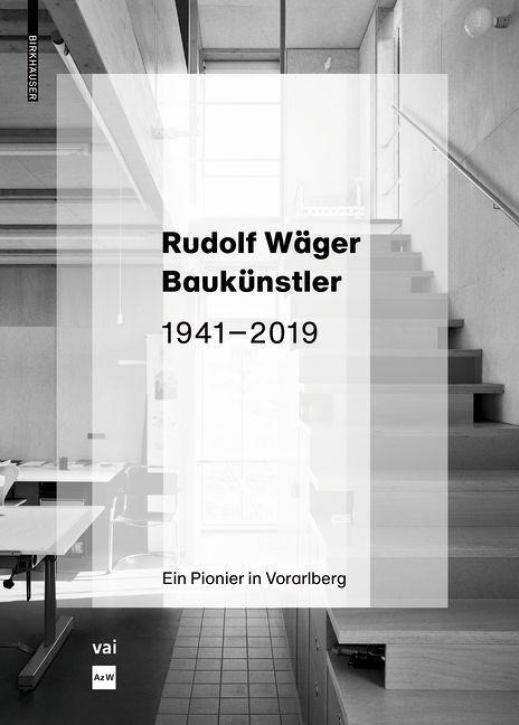 Rudolf Wäger - Baukünstler 1941-2019
