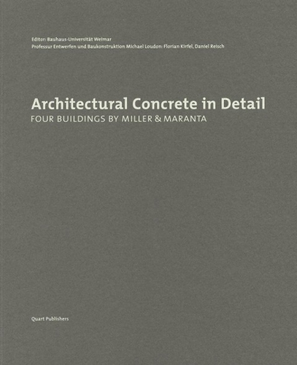 Architectural Concrete in Detail - Four Buildings by Miller & Maranta