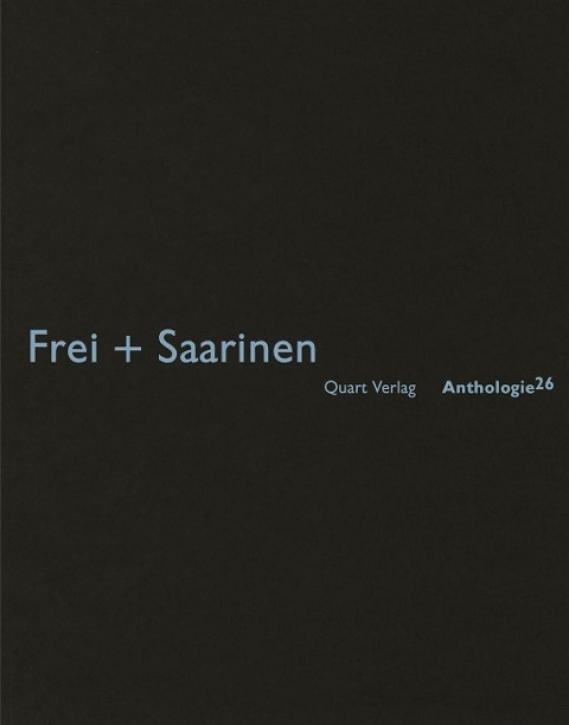 Frei + Saarinen (Anthologie 26)
